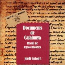 Libros de segunda mano: DOCUMENTS DE CATALUNYA. RECULL DE TEXTOS HISTORICS. GALOFRE JORDI - BARCELONA 1990. Lote 26758788