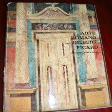 Libros de segunda mano: ARTE ROMANO POR GILBERT PICARD - ED. SEIX BARRAL 1970. Lote 26336527