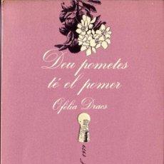 Libros de segunda mano: DEU POMETES TÉ EL POMER PREMIO SONRISA VERTICAL 1979 OFELIA DRACS 1ª EDICION 1980. Lote 26987917