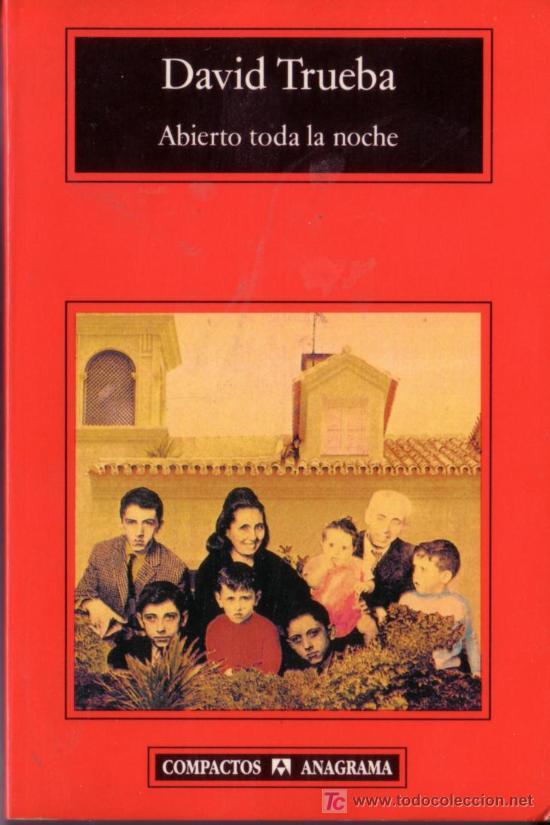 ABIERTO TODA LA NOCHE DAVID TRUEBA COMPACTOS ANAGRAMA BARCELONA 2000 (Libros de Segunda Mano (posteriores a 1936) - Literatura - Otros)