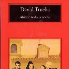 Libros de segunda mano: ABIERTO TODA LA NOCHE DAVID TRUEBA COMPACTOS ANAGRAMA BARCELONA 2000. Lote 30598329