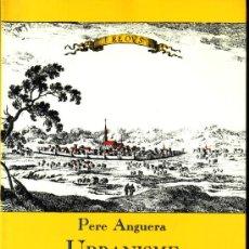 Libros de segunda mano: URBANISME I ARQUITECTURA DE REUS PERE ANGUERA LA CAIXA 1988. Lote 26987916