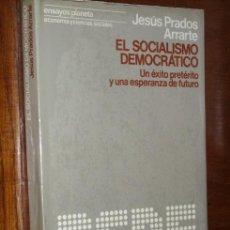 Libros de segunda mano: EL SOCIALISMO DEMOCRÁTICO POR JESÚS PRADOS ARRARTE DE CUPSA ED. EN MADRID 1976 PRIMERA EDICIÓN. Lote 13954538