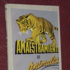 Libros de segunda mano: AMAESTRAMIENTO DE ANIMALES POR SEBASTIÁN GASCH DE FAMA EN BARCELONA 1955. Lote 20980883