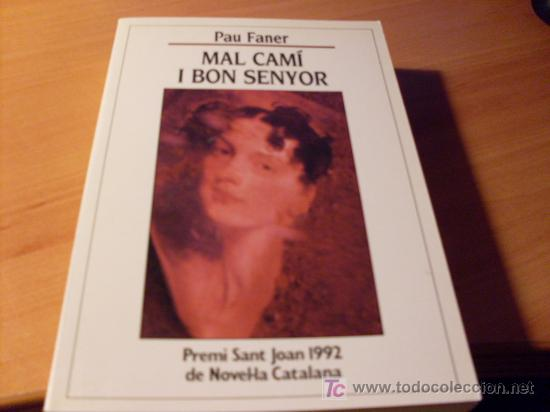 MAL CAMI I BON SENYOR ( PAU FANER ) (Libros de Segunda Mano (posteriores a 1936) - Literatura - Otros)