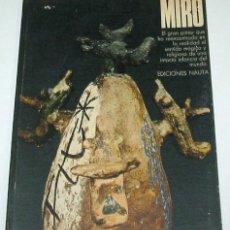 Libros de segunda mano: JOAN MIRO, POR G. SANSONI. ILUSTRACIONES EN COLOR. EDICIONES NAUTA.. Lote 13987795