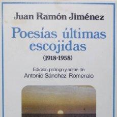 Libros de segunda mano: JUAN RAMÓN JIMÉNEZ / POESÍAS ÚLTIMAS ESCOJIDAS (1918-1958) 1ª EDICIÓN ILUSTRADA FOTOS MANUSCRITOS. Lote 13993866