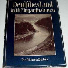 Libros de segunda mano: ANTIGUO LIBRO DEUTFCHESLAND IN LLLFLUGAUFNAHMEN - DIE BLAUEN BÜCHER - LIBRO ESCRITO EN ALEMAN CON MU. Lote 13997984