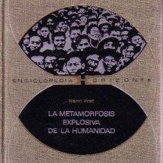 Libros de segunda mano: LA METEMORFOSIS EXPLOSIVA DE LA HUMANIDAD. Lote 25096
