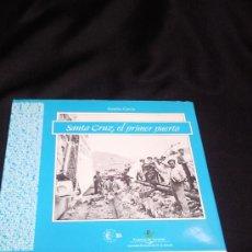 Libros de segunda mano: EDICIONES IDEA.SANTA CRUZ, EL PRIMER PUERTO. PANCHO GARCIA.PUERTOS DE TENERIFE.. Lote 26419656