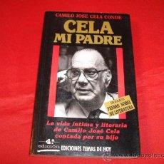 Libros de segunda mano: CELA, MI PADRE. CAMILO JOSE CELA CONDE. Lote 25758930