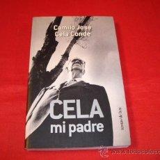 Libros de segunda mano: CELA MI PADRE. CAMILO JOSE CELA CONDE. Lote 26831844