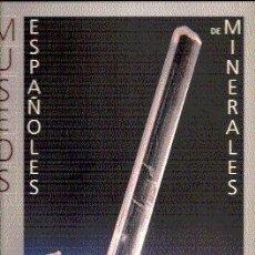 Libros de segunda mano: MUSEOS ESPAÑOLES DE MINERALES /// INSTITUTO TECNOLÓGICO GEOMINERO DE ESPAÑA, 1990.. Lote 26464378