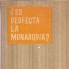 Libros de segunda mano: ¿ES PERFECTA LA MONARQUÍA? (MADRID, 1959). Lote 18705358