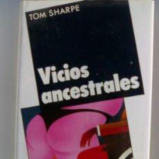 Libros de segunda mano: TOM SHARPE VICIOS ANCESTRALES. Lote 27603905