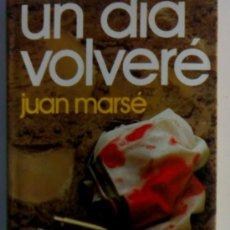 Libros de segunda mano: JUAN MARSÉ UN DÍA VOLVERÉ. Lote 26327536