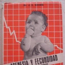 Libros de segunda mano: AGENESIA Y FECUNDIDAD EN EL MATRIMONIO - DR. J. E. GEORG - VALENCIA.. Lote 23094245