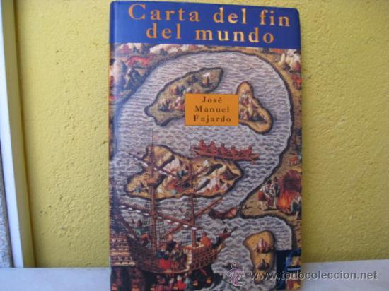 CARTA DEL FIN DEL MUNDO - JOSE MANUEL FAJARDO -- EDI B 1996 - PERFECTO (Libros de Segunda Mano - Historia - Otros)