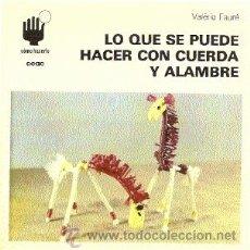 Libros de segunda mano: LO QUE SE PUEDE HACER CON CUERDA Y ALAMBRE (CEAC, COL. CÓMO HACERLO, 1983). Lote 23652908