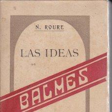 Libros de segunda mano: LAS IDEAS DE BALMES N.ROURE 1910 - CON DEDICATORIA DEL AUTOR -. Lote 27077413