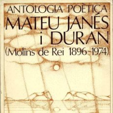 Libros de segunda mano: MATEU JANÉS I DURÁN - ANTOLOGIA POÈTICA. Lote 25441593