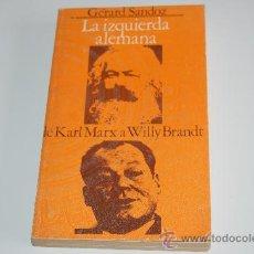 Libros de segunda mano: LIBRO LA IZQUIERDA ALEMANA :DE KARL MARX A WILLY BRANDT. Lote 19607969
