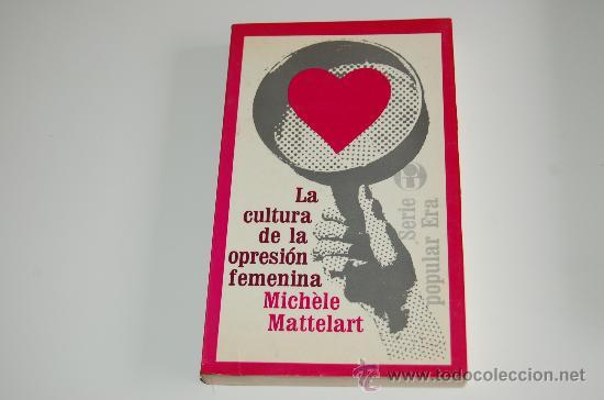 LIBRO LA CULTURA DE LA OPRESIÓN FEMENINA (Libros de Segunda Mano - Pensamiento - Otros)