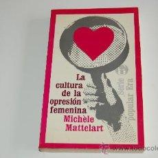 Libros de segunda mano: LIBRO LA CULTURA DE LA OPRESIÓN FEMENINA. Lote 20495209
