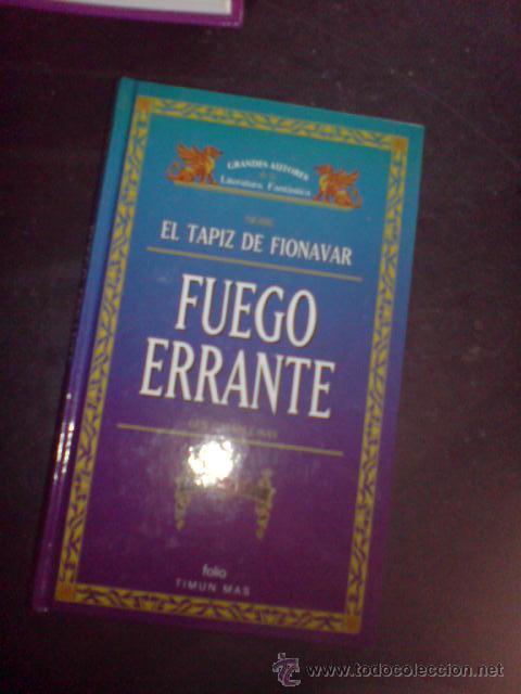 FANTASIA GRANDES AUTORES LA LITERATURA FANTASTICA FIONAVAR FUEGO ERRANTE VOL I (Libros de Segunda Mano (posteriores a 1936) - Literatura - Otros)