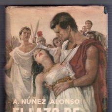 Libros de segunda mano: EL LAZO DE PURPURA POR A. NUÑEZ ALONSO. EDITORIAL PLANETA. BARCELONA 1958. 2ª ED.. Lote 16523034