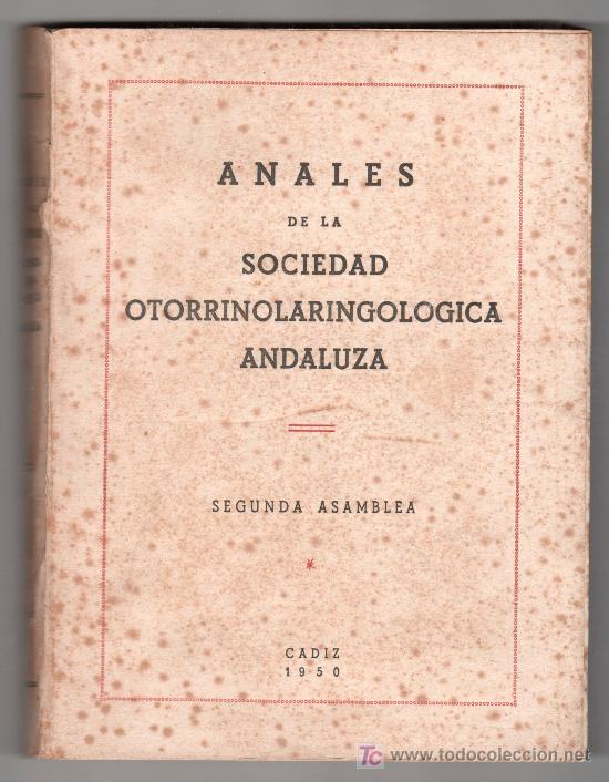 ANALES DE LA SOCIEDAD OTORRINOLARINGOLOGICA ANDALUZA. 2ª ASAMBLEA. CADIZ 1950 (Libros de Segunda Mano - Ciencias, Manuales y Oficios - Otros)