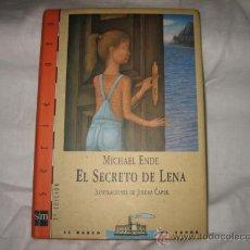 Libros de segunda mano: EL SECRETO DE LENA MICHAEL ENDE ILUSTRACIONES DE JINDRA CAPEK EL BARCO DE VAPOR SERIE ORO . Lote 14278627