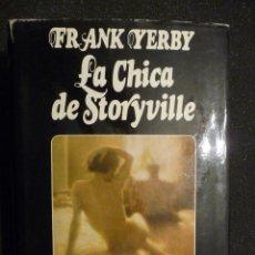 Libros de segunda mano: LA CHICA DE STORYVILLE. FRANK YERBY.. Lote 27631746