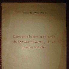 Libros de segunda mano: DATOS PARA LA HISTORIA DE LA VILLA DE SOCOVOS (ALBACETE) Y DE SUS PUEBLOS LIMÍTROFES. Lote 3464911