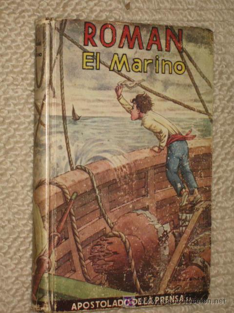 ROMAN EL MARINO, POR H.M., Y AVENTURAS EN EL OESTE, POR M.R. APOSTOLADO DE LA PRENSA. 1947 (Libros de Segunda Mano (posteriores a 1936) - Literatura - Otros)