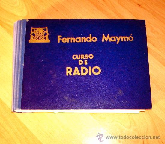 RADIO ANTIGUA A VALVULAS. CURSO RADIO MAYMO. ESQUEMAS DE RADIO. MUY BUEN ESTADO. VER REGALO. (Libros de Segunda Mano - Ciencias, Manuales y Oficios - Otros)