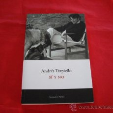 Libros de segunda mano: SI Y NO. ANDRES TRAPIELLO. Lote 24671148