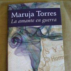 Libros de segunda mano: LA AMANTE EN GUERRA - MARUJA TORRES. Lote 25309357