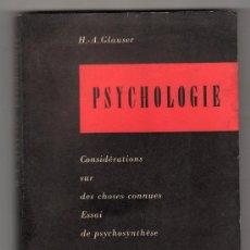 Libros de segunda mano: PSYCHOLOGIE CONSIDERATION SUR DES CHOSES CONNUES ESSAI DE PSYCHOSYNTHESE H. A. GLAUSER CHEZ L'AUTER. Lote 18028771