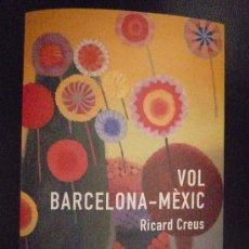 Libros de segunda mano: VOL BARCELONA-MEXIC. Lote 14364202