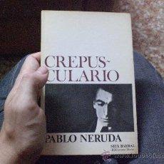 Libros de segunda mano: CREPUS-CULARIO.-DE PABLO NERUDA.- POEMAS 1.920-1923 1ª EDICIÓN MAYO 1977. Lote 26758039