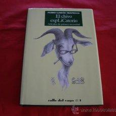 Libros de segunda mano: EL CHIVO EXPLICATORIO. PEDRO GARCIA TRAPIELLO. Lote 22596651