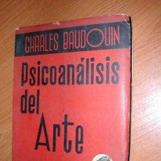 Libros de segunda mano: PSICOANALISIS DEL ARTE. CHARLES BAUDOUIN. EDICIONES SIGLO VEINTE. 1946. L.9000. Lote 14445905
