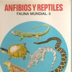 Libros de segunda mano: ANFIBIOS Y REPTILES - COLECCION FAUNA MUNDIAL Nº 5 *** EDITORIAL BRUGUERA 1978. Lote 16358546