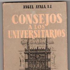Libros de segunda mano: CONSEJOS A LOS UNIVERSITARIOS POR ANGEL AYALA. EDICIONES STVDIVM DE CULTURA 1ª ED. MADRID 1952. Lote 14462320