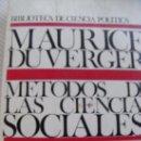 Libros de segunda mano: MÉTODOS DE LAS CIENCIAS SOCIALES / MAURICE DUVERGER.. Lote 27573729