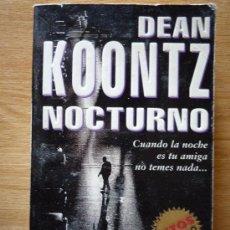 Libros de segunda mano: NOCTURNO, DE DEAN KOONTZ, 347 PAG. 1999.. Lote 14472937