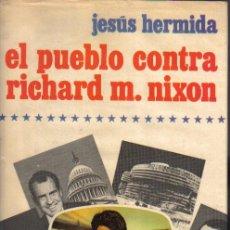 Libros de segunda mano: JESÚS HERMIDA- AÑO-1974.- EL PUEBLO CONTRA RICHARD M. NIXON. Lote 14527685