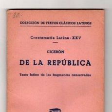 Libros de segunda mano: COLECCION DE TEXTOS CLASICOS LATINOS.CICERON DE LA REPUBLICA. EDITORIAL BOSH. BARCELONA 1958. Lote 18233087