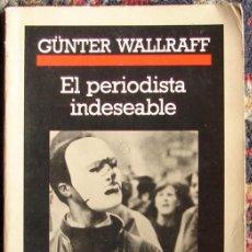 Libros de segunda mano: WALLRAFF, GÚNTER: EL PERIODISTA INDECENTE. Lote 18526029